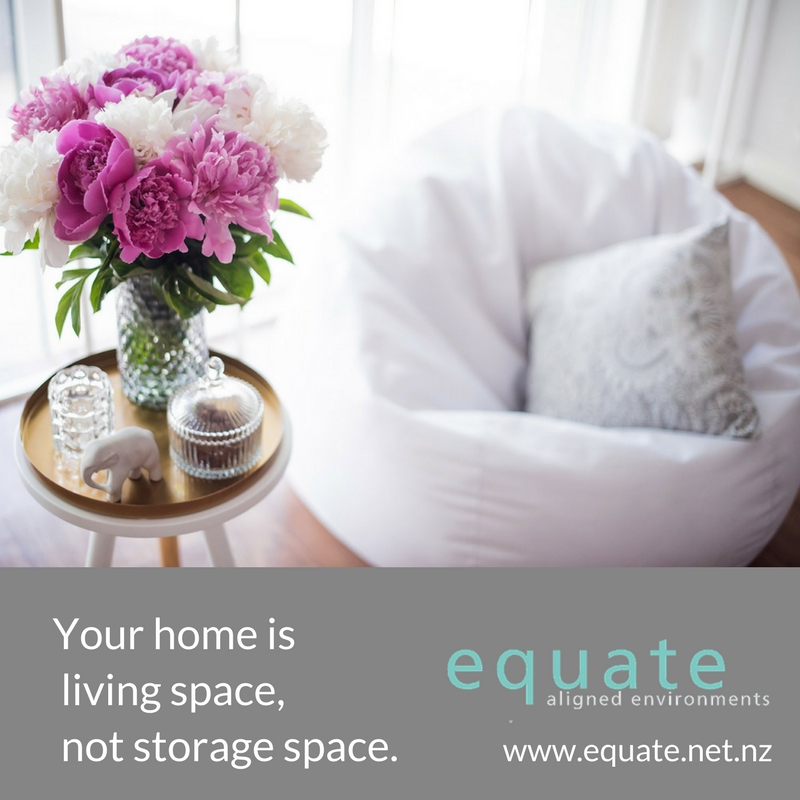 Equate Feng Shui Design NZ Your home is living space not storage space