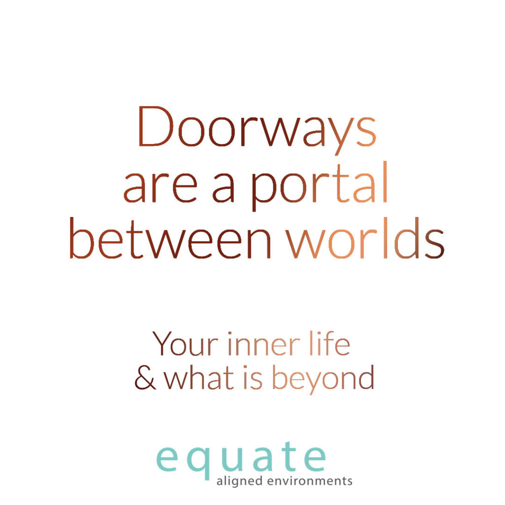 Doorways are . Your inner life and what is beyonea portal between worlds